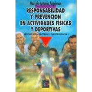 Responsabilidad y Prevención en Actividades Físicas y Deportivas. Legislación-Doctrina-Jurisprudencia