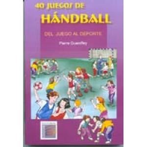 40 Juegos de Hándball. Del Juego al Deporte