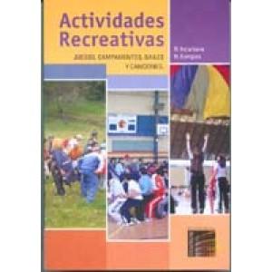 Actividades Recreativas. Juegos, Campamentos, Bailes y Canciones