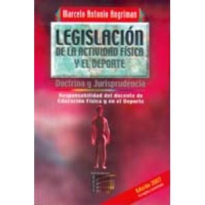 Legislación de la Actividad Física y el Deporte. 3ra. Edición Corregida y aumentada.