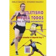 Atletismo para Todos. Carreras, Saltos, Lanzamientos.