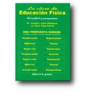 La Clase De Educación Física. Una Propuesta Cubana.