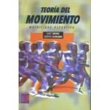 Teoría del movimiento. Motricidad humana.