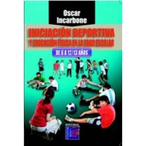 Iniciación Deportiva y Educación Física en la Edad escolar. De 6 a 12/13 años.