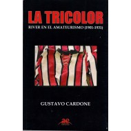 LA TRICOLOR. RIVER EN EL AMATEURISMO (1901-1931)